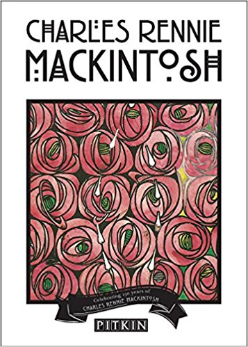 Charles Rennie Mackintosh - Celebrating 150 years of Charles Rennie Mackintosh - Pitkin