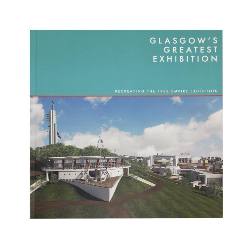 Glasgow's Greatest Exhibition - The Empire Exhibition